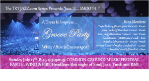 Derrick plays 'Jazz IS...Smooth' Groove Party - July 13th-14th