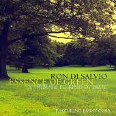 """""""Essence of Green"""" a tribute to """"Kind of Blue"""" - Ron Di Salvio"""