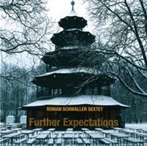 Further Expectations Roman Schwaller Sextet