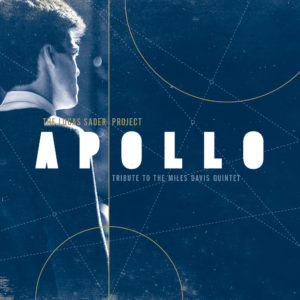 Apollo: Tribute to the Miles Davis Quintet by Lucas Sader Project