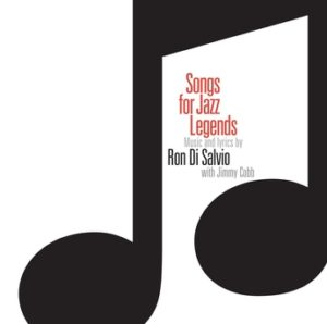 Songs for Jazz Legends Ron Di Salvio