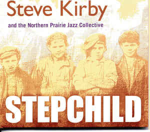 Steve Kirby, The Northern Prairie Jazz Collective - Stepchild
