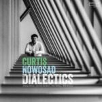 Dialectics by Curtis Nowosad