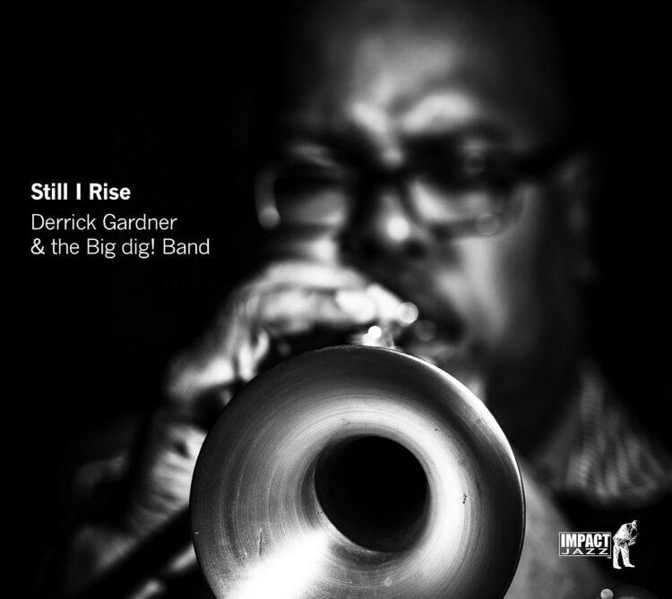 Order 'Still I Rise' by Derrick Gardner & The Big dig! Band!
